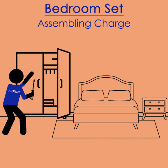 Bedroom Set Assembling Charge - Asters Maldives