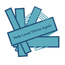 "COVID-19 UPDATE - ""Help Local Thrive Again"""