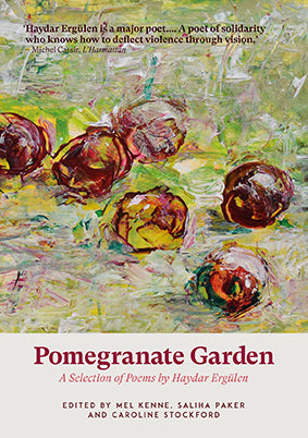 Book Review: Pomegranate Garden by Haydar Ergülen in Modern Poetry in Translation