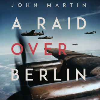 The Audiobook of 'A Raid Over Berlin' is OUT NOW!