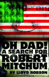 Oh Dad! A Search for Robert Mitchum