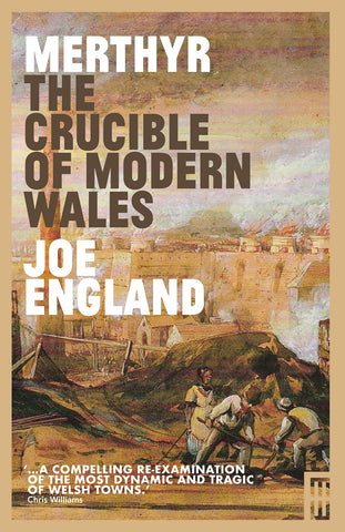 Merthyr, The Crucible of Modern Wales (paperback)