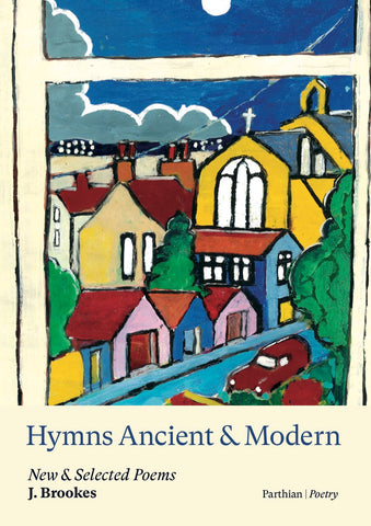 Hymns Ancient & Modern, New & Selected Poems