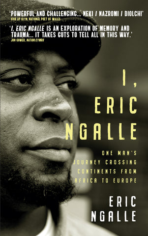 I, Eric Ngalle: One Man's Journey Crossing Continents from Africa to Europe