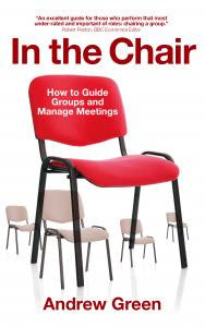 In the Chair: How to Guide Groups and Manage Meetings