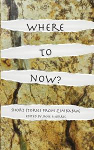 Where to now? Zimbabwean Short Stories