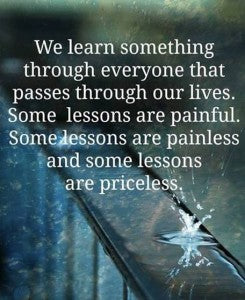 We learn something from everyone who passes through our lives