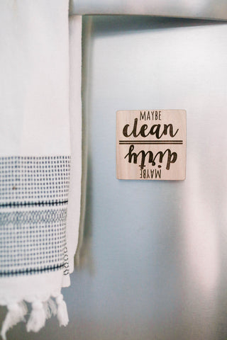 Maybe clean maybe dirty - dishwasher magnet