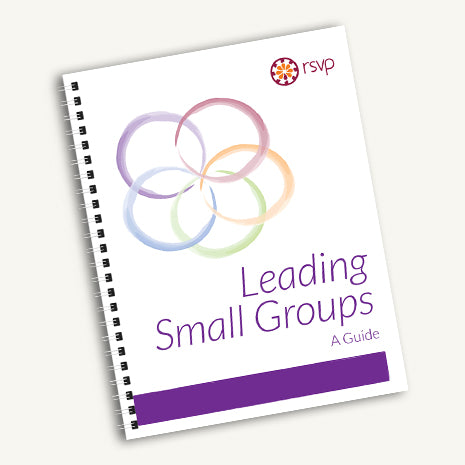Leading Small Groups - A Guide