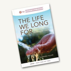 The Life We Long For - Meeting Jesus in the Gospel of John - Part 1