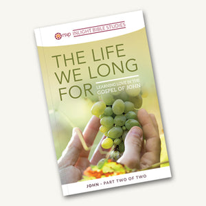 The Life We Long For - Learning Love in the Gospel of John - Part 2