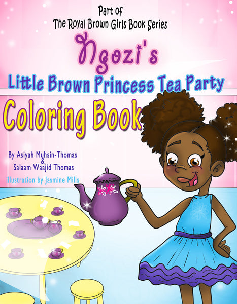 Ngozi's Little Brown Princess Tea Party - Coloring Book