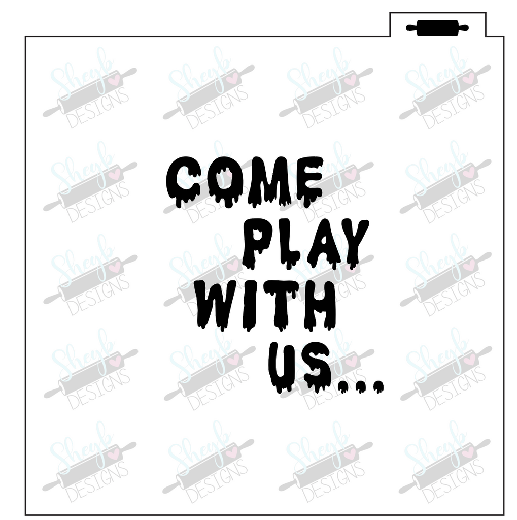 Come Play With Us... Stencil