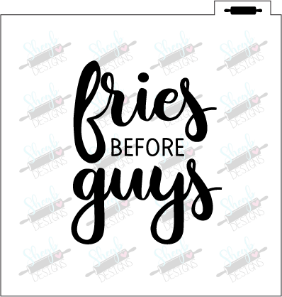 Fries before Guys Stencil