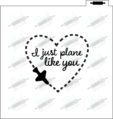 I Just Plane Like You Stencil
