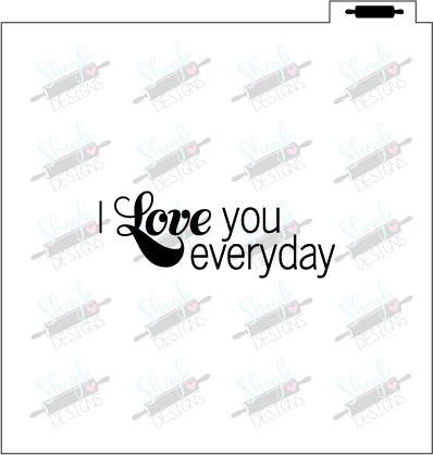I Love You Everyday Stencil