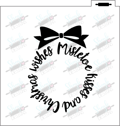 Mistletoe Kisses and Christmas Wishes Stencil