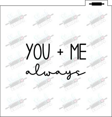 You Plus Me Always Stencil