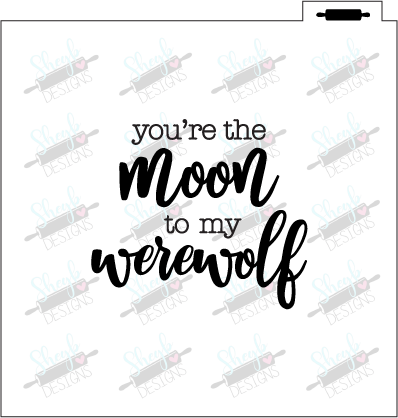 You're the Moon to my Werewolf Stencil