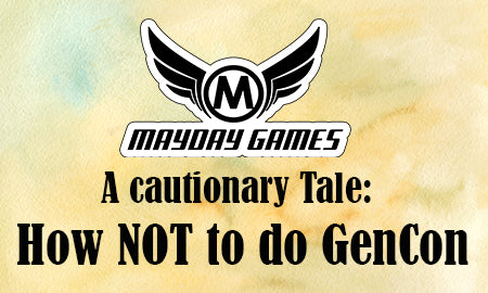 Don't be that guy:  How Not To Do Gen Con