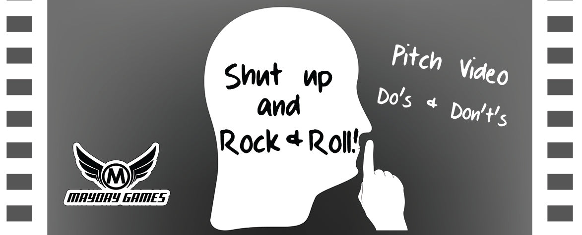 Shut Up & Play some Rock 'N Roll: Pitch Video Do's & Don't's