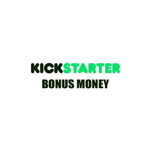 Kickstarter Cash - Bonus Money -  - Mayday Games