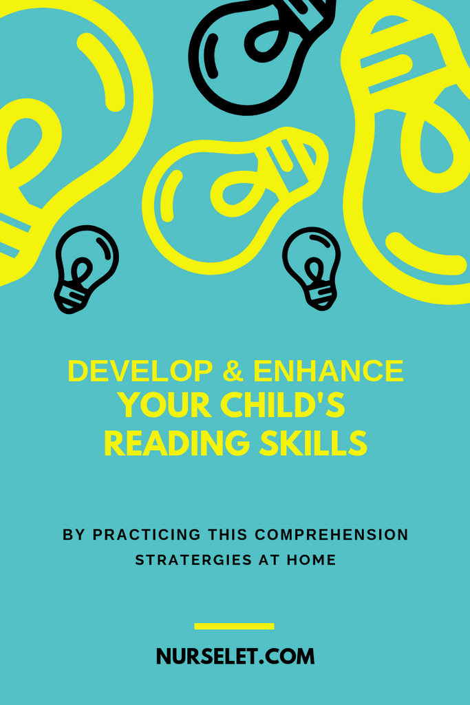 Develop & Enhance Your Child's Reading Skills By Practicing These Comprehension Strategies At Home