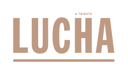 LUCHA: A TRIBUTE