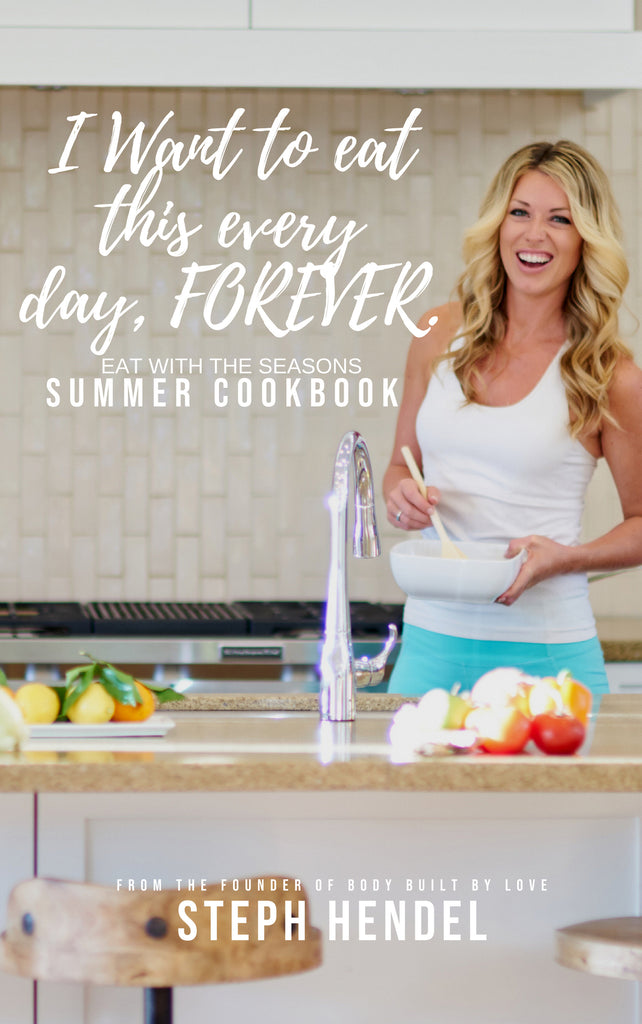 I Want To Eat This Every Day, FOREVER! Summer Cookbook