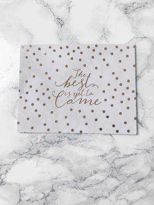 The best is yet to come-Greeting Card