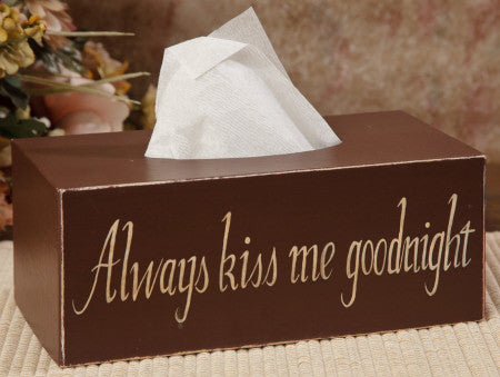 Tissue Box Cover - Always kiss me goodnight