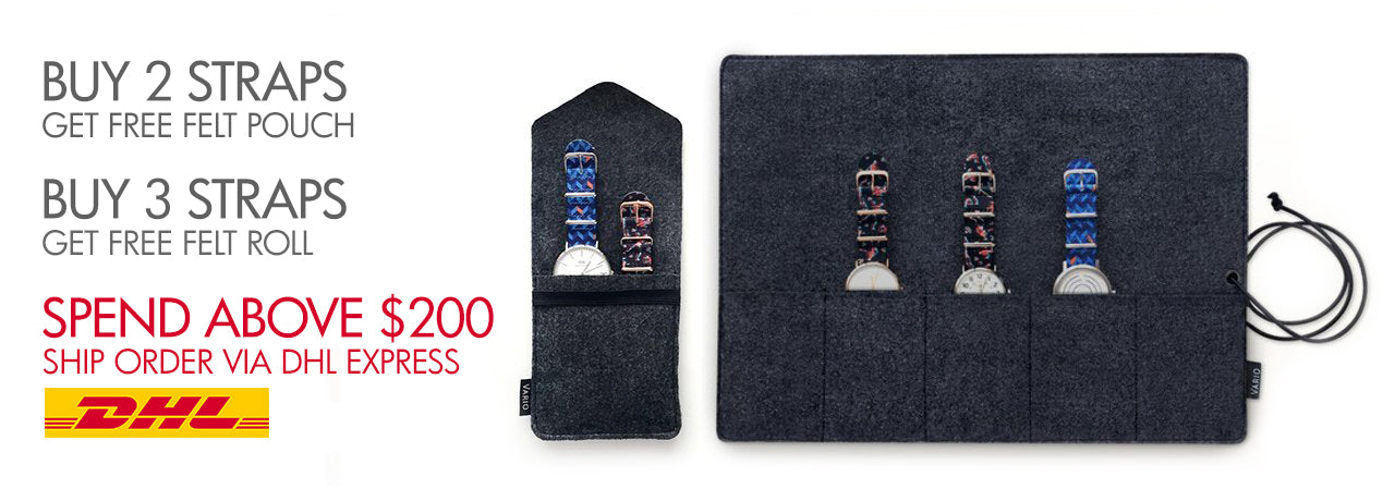 buy straps get felt watch pouch or roll , spend above $200 and deliver by dhl express