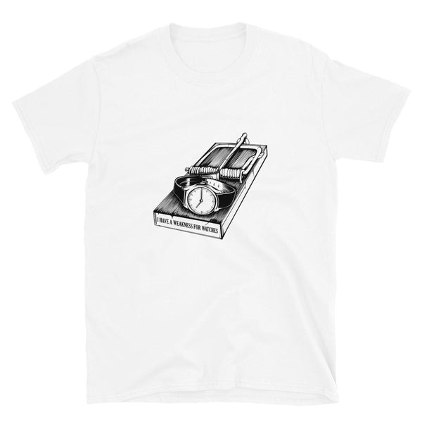 Horology T-Shirt — I Have A Weakness For Watches