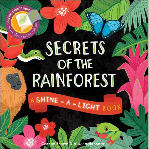 Secrets of the Rainforest - A Shine-A-Light Book