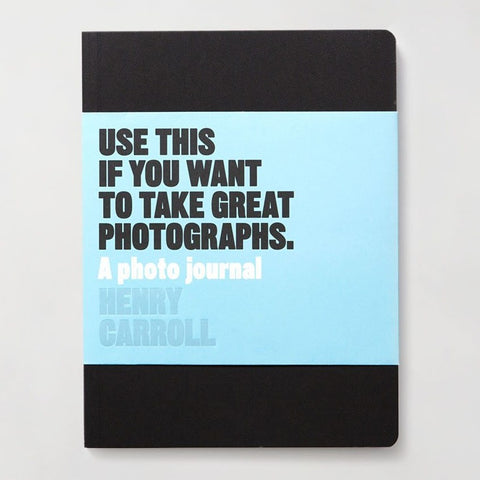 Use this if you want to take great photographs - A photo journal, front cover