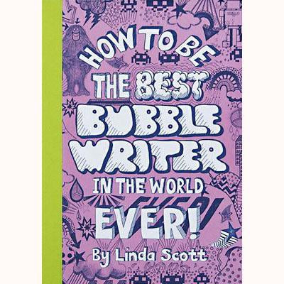 How to be the Best Bubble Writer in the World Ever! front cover