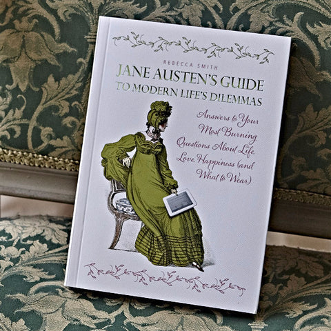 Jane Austen's Guide to Modern Life Dilemmas