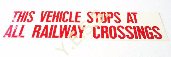 "36A ""THIS VEHICLE STOPS AT ALL RAILWAY CROSSINGS"" Decal - Yost Equipment Sales"