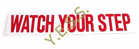 191 Watch Your Step Decal - Yost Equipment Sales