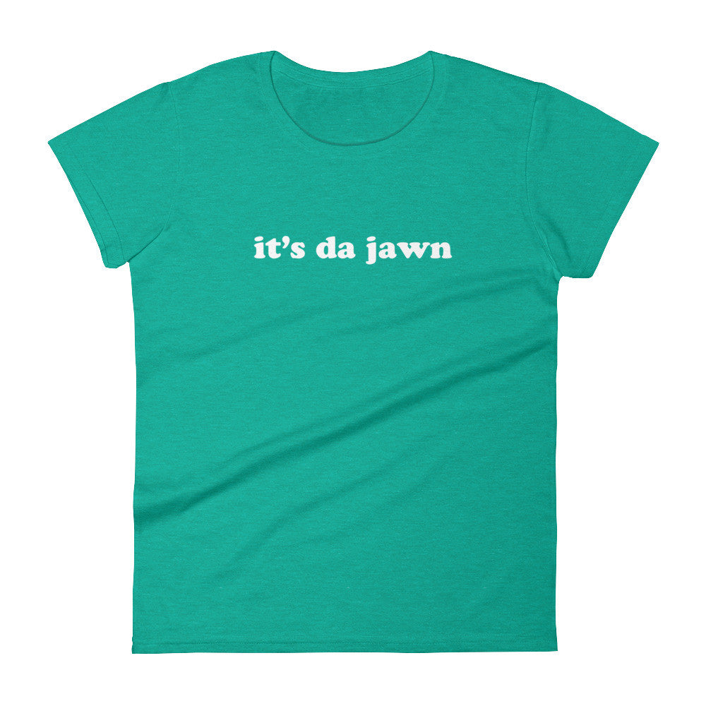 Women's it's da jawn t-shirt heather green