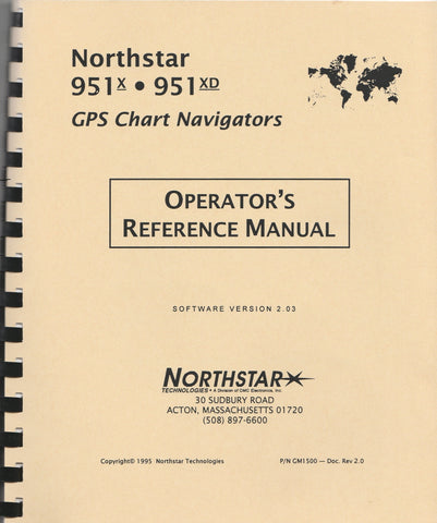 Northstar 951X and 951XD GPS Chart Navigators Operator's Manual GM1500 Revision 2.0 for software version 2.03 [Used, Acceptable]