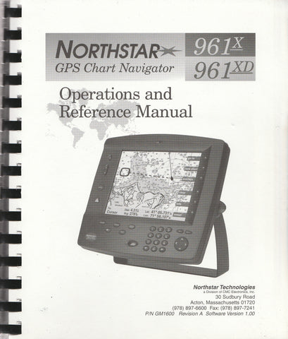 Northstar 961X and 961XD GPS Chart Navigators Operations and Reference Manual GM1600 Revision A for software version 1.00 [Used, Good]