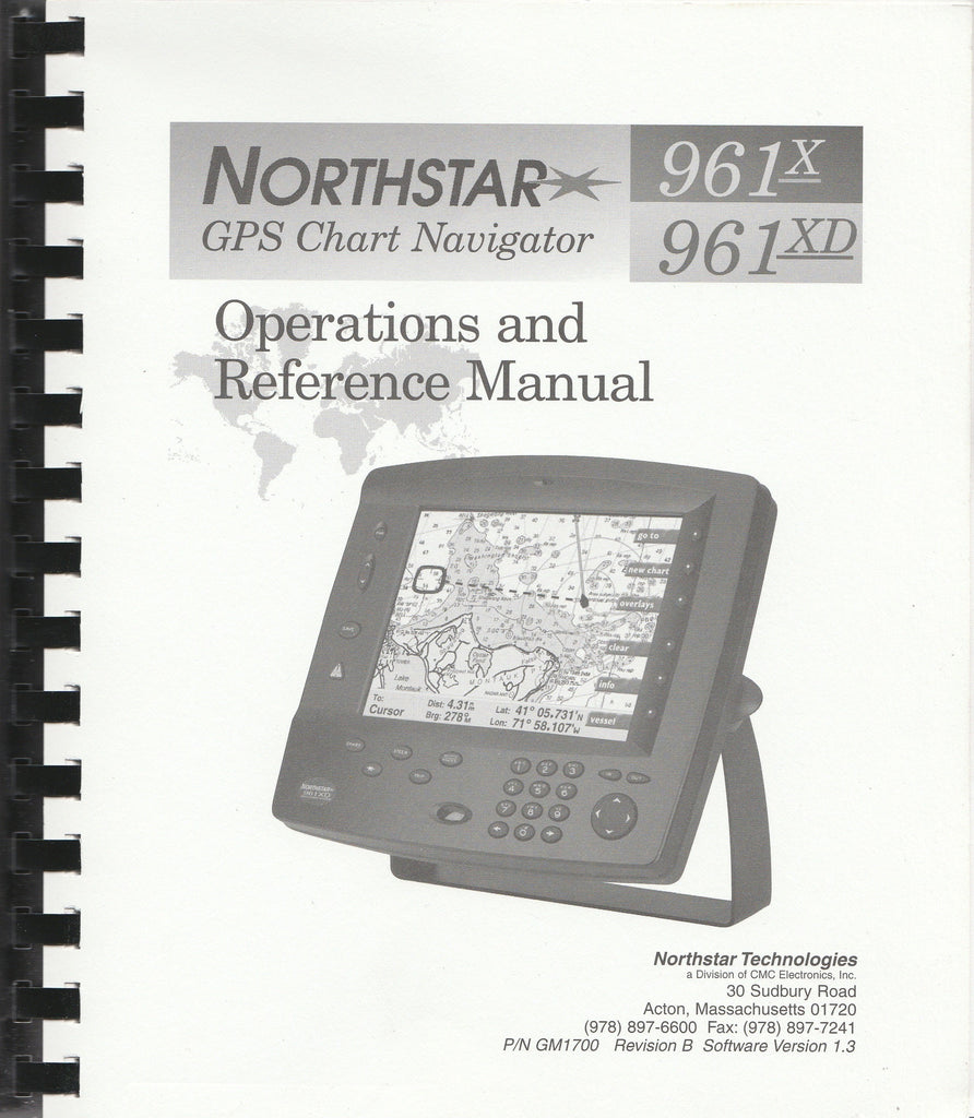 Northstar 961X and 961XD GPS Chart Navigators Operations and Reference Manual GM1700 Revision B for software version 1.3 [Used, Very Good]