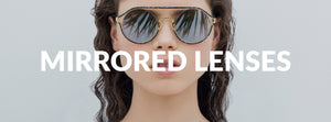 Mirrored Lenses 30% OFF