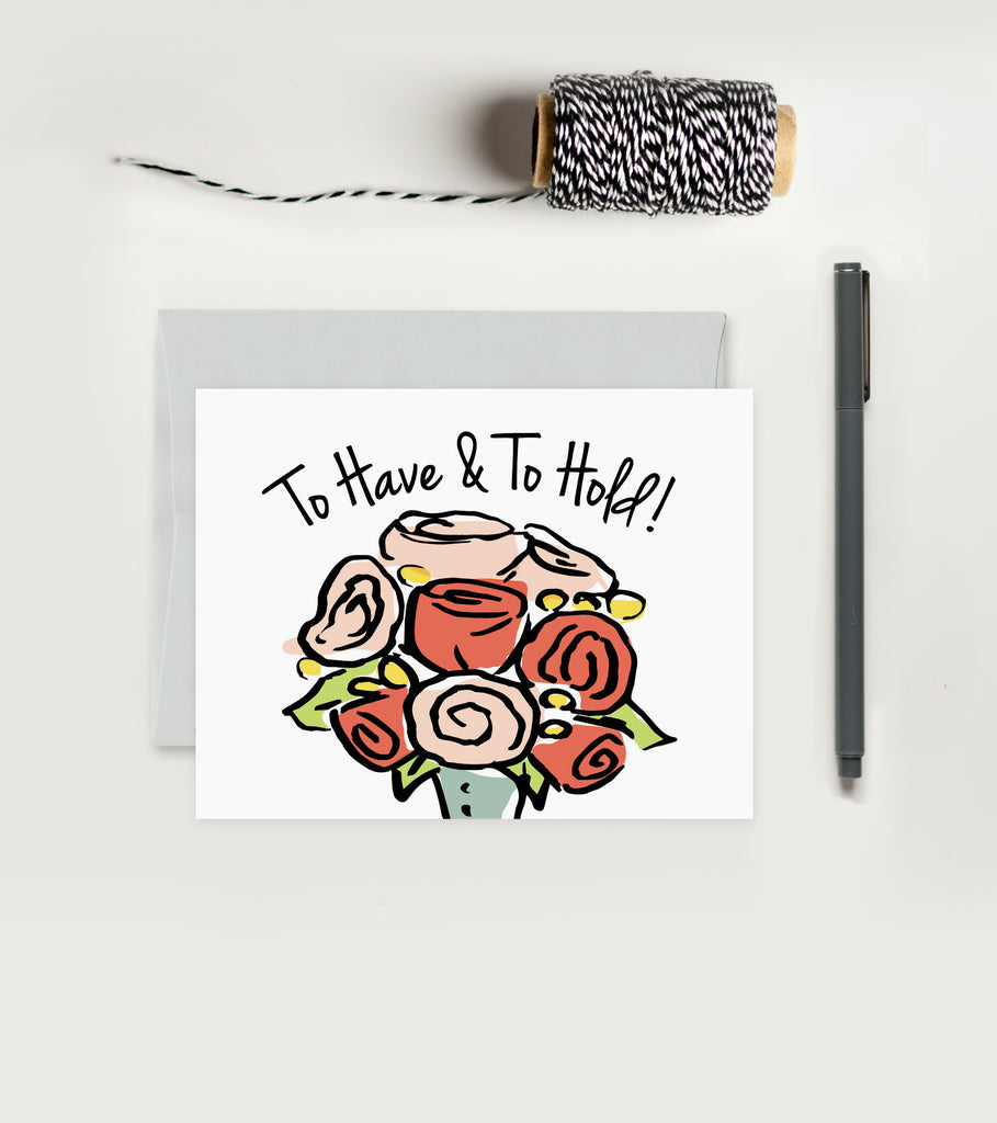 Greeting Card - Marriage - To Have & To Hold