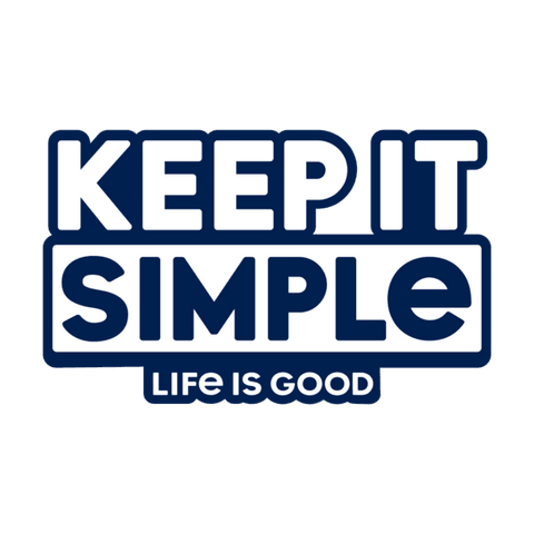 Life is Good Keep It Simple Decal