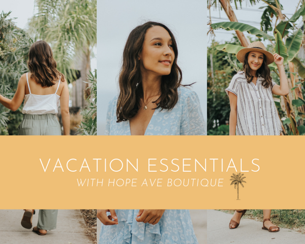 Vacay Must-haves x The Styled & Sassy x Hope Avenue