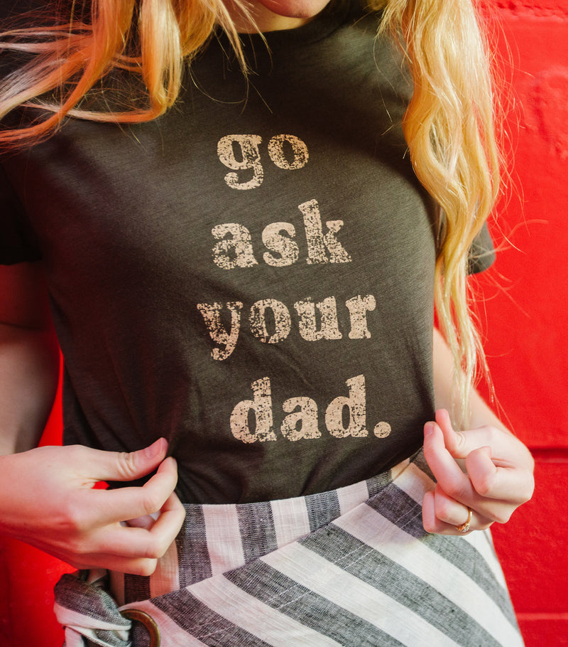 Ask Your Dad Graphic Tee