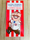 2018 Teddy Roosevelt Racing President Gnome All Star Sunday Washington Nationals Stadium Giveaway