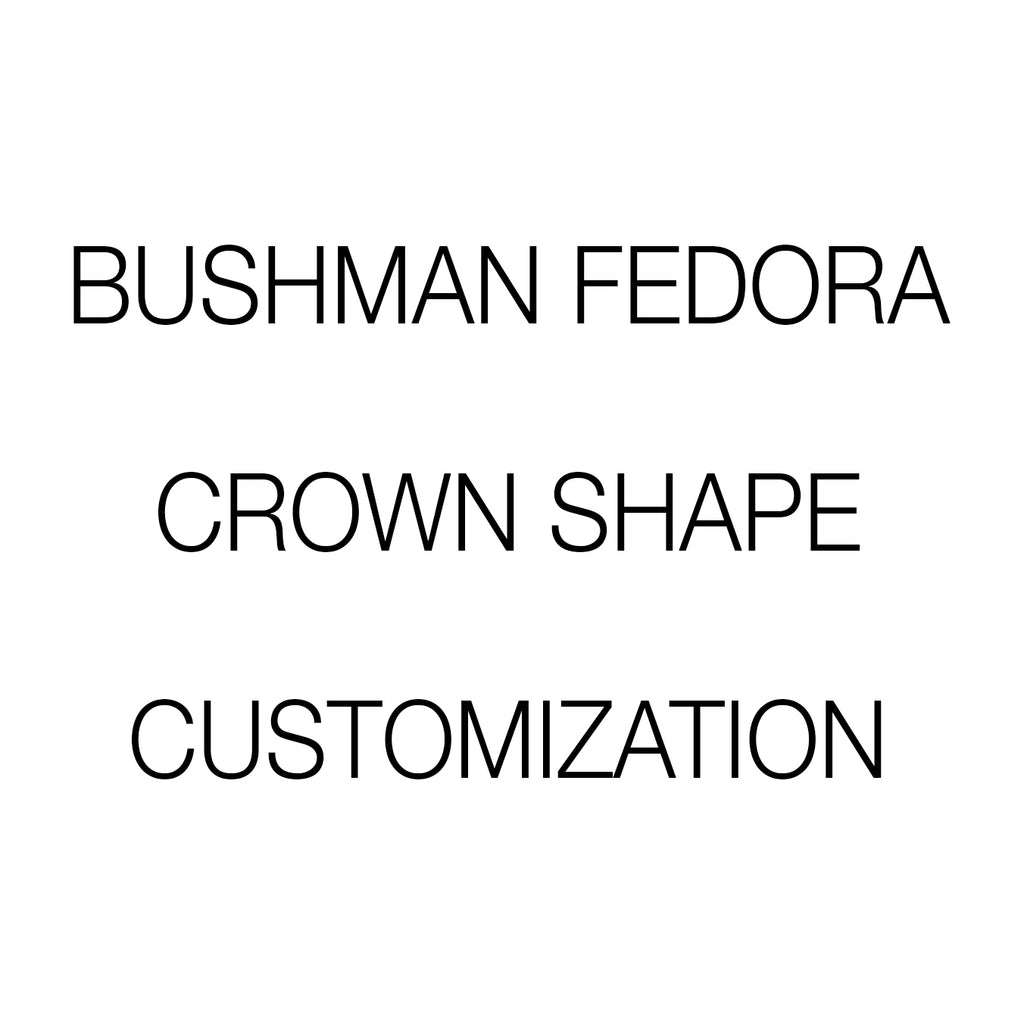 bushman ~ fedora shape customization